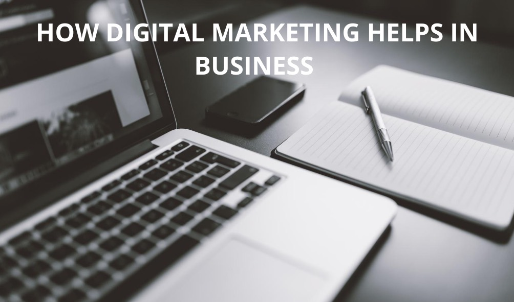 How Digital Marketing Helps in Business